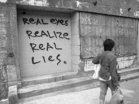 REAL EYES REALISE REAL LIES